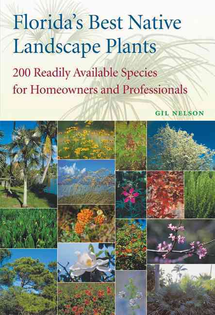 Florida's Best Native Landscape Plants By Nelson, Gil